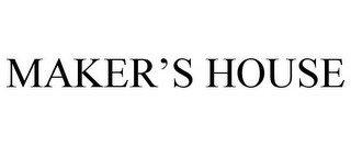 MAKER'S HOUSE
