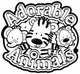 ADORABLE ANIMALS