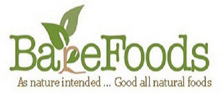 BAREFOODS AS NATURE INTENDED... GOOD ALL NATURAL FOODS