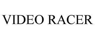 VIDEO RACER
