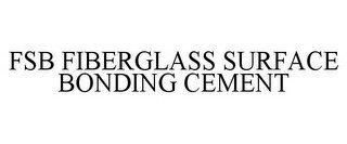 FSB FIBERGLASS SURFACE BONDING CEMENT