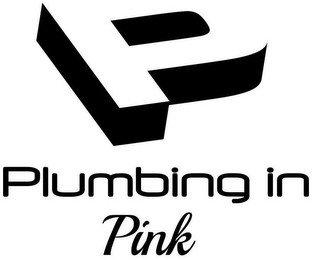 P PLUMBING IN PINK