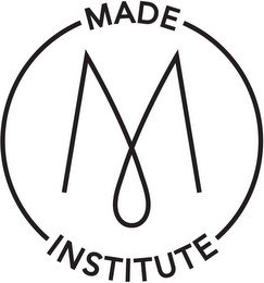 M MADE INSTITUTE